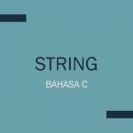 Memahami 'C' dia walaupun susah, String Bahasa #C