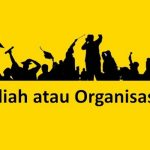 Organisasi atau Kuliah. Dilema Mahasiswa