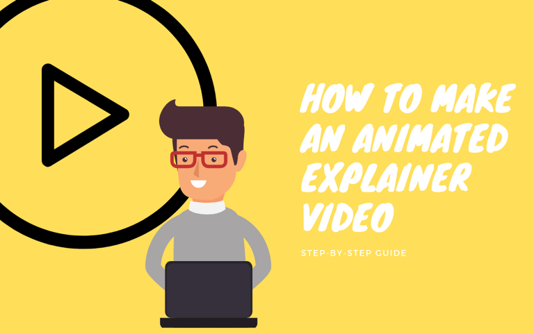 How to Make an Animated Explainer Video (Step-By-Step Guide)