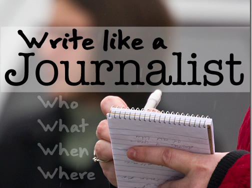 How To Write Like A Journalist