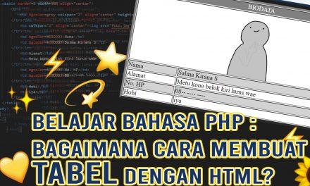Belajar Bahasa php : Bagaimana Cara Membuat Tabel dengan HTML?