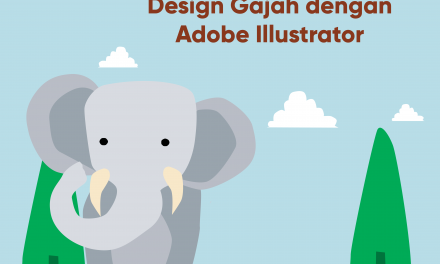 Tutorial Membuat Flat Design Gajah dengan Adobe Illustrator