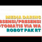 Media Daring | Absensi  Otomatis Via WA Robot Pak RT