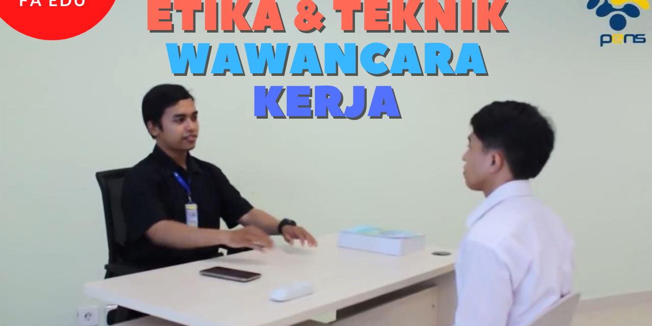 FA EDU   Etika dan Teknik Wawancara Kerja